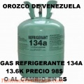 MULTISERVICIOS OROZCO DE VENEZUELA 04169522822 REFRIGERANTE R134A R22 13.6K AL MAYOR Y DE